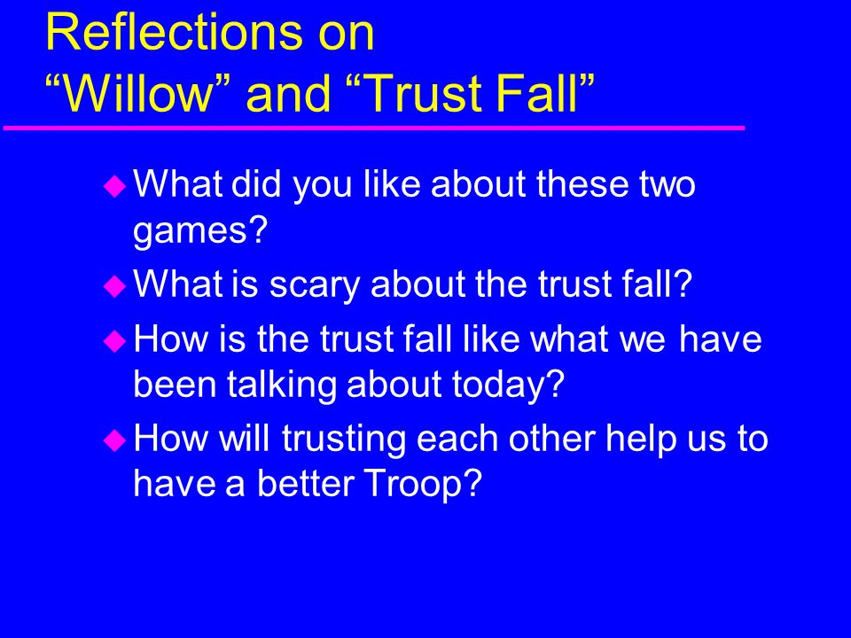 Reflections on Willow and Trust Fall