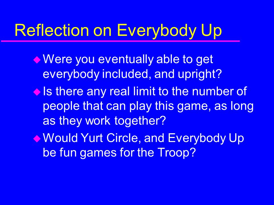 Reflection on Everybody Up