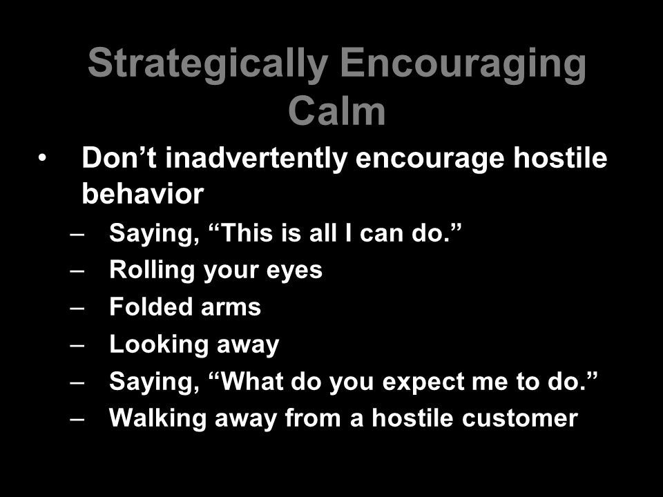 Strategically Encouraging Calm