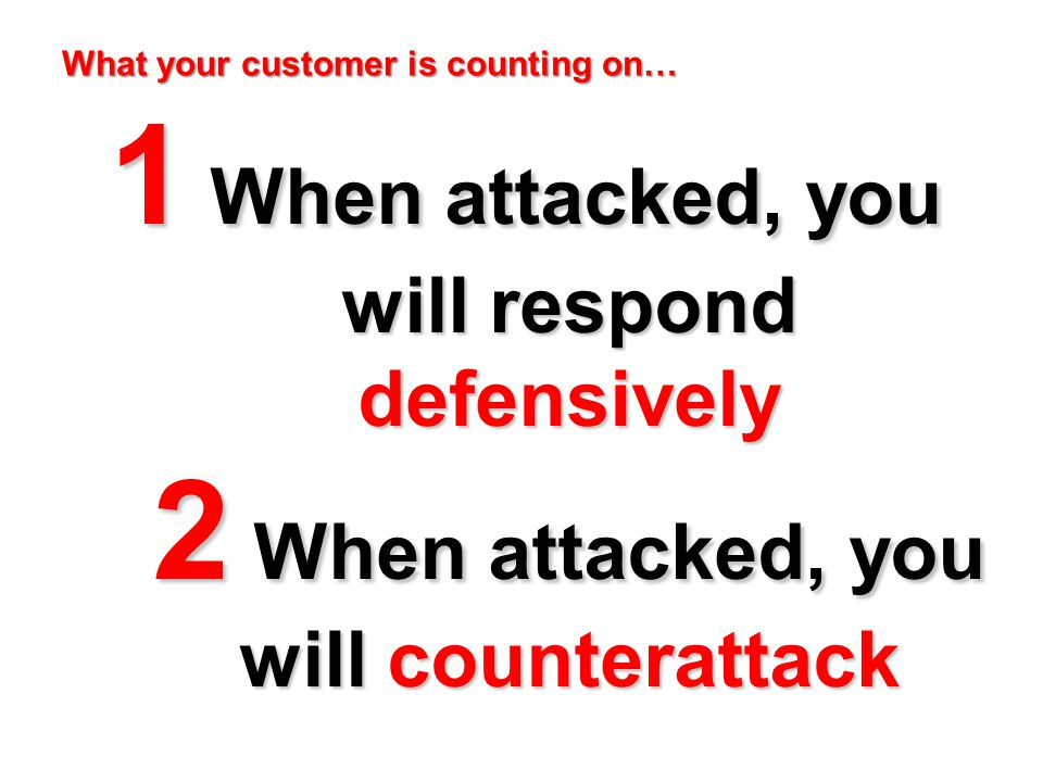 What your customer is counting on…