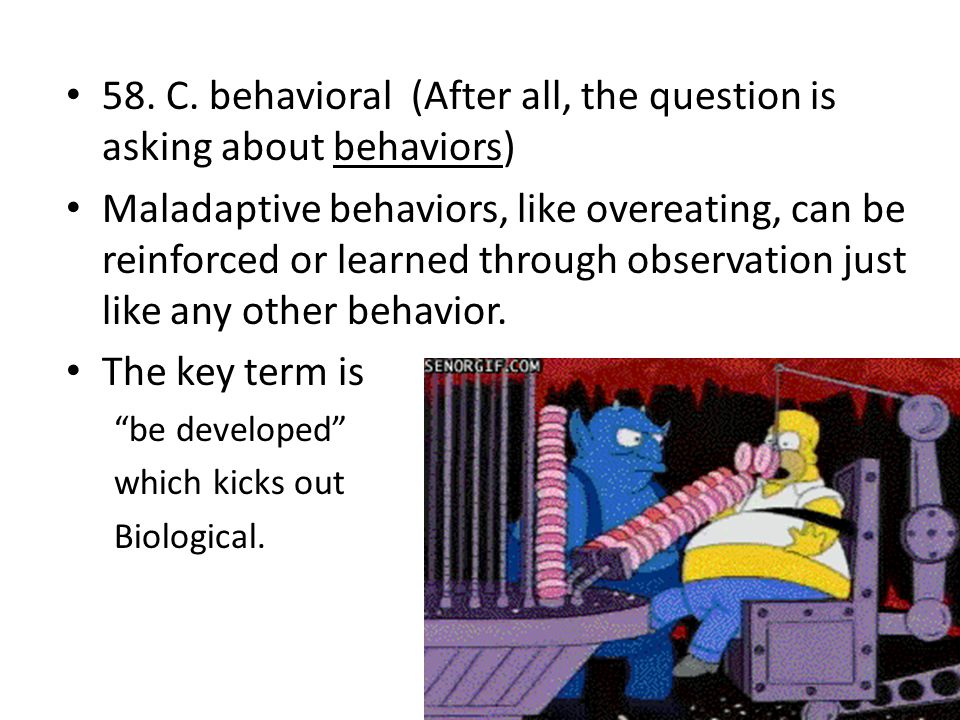 58. C. behavioral (After all, the question is asking about behaviors)