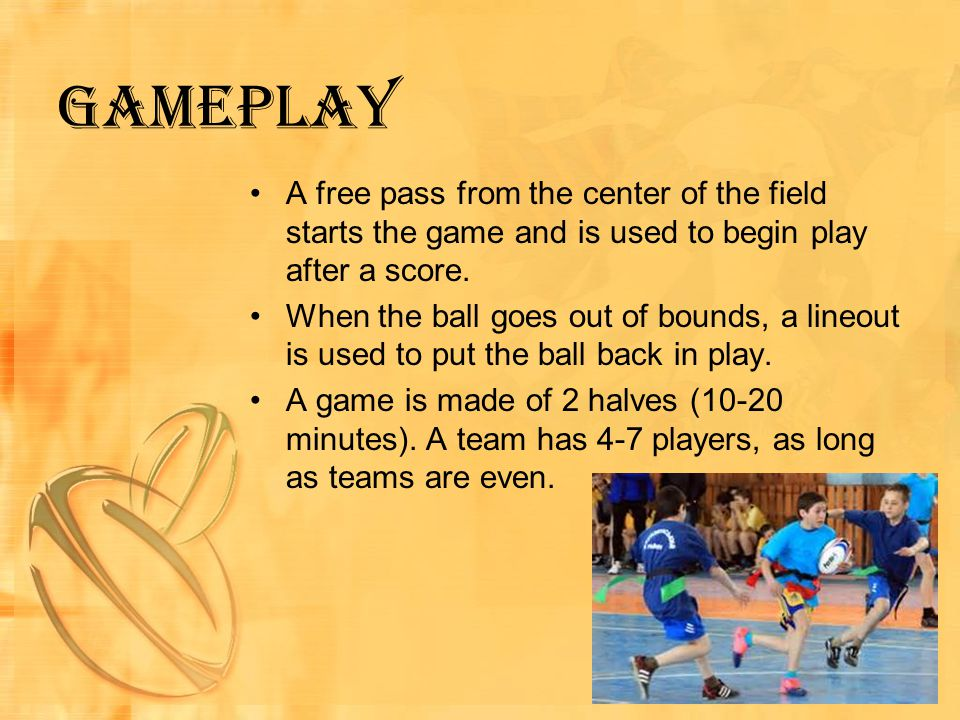 Gameplay A free pass from the center of the field starts the game and is used to begin play after a score.
