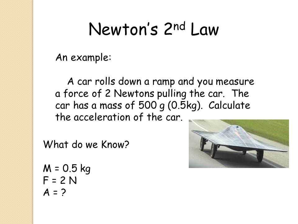 Newton's 2nd Law An example: