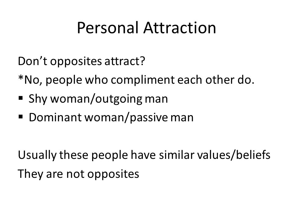 Personal Attraction Don't opposites attract