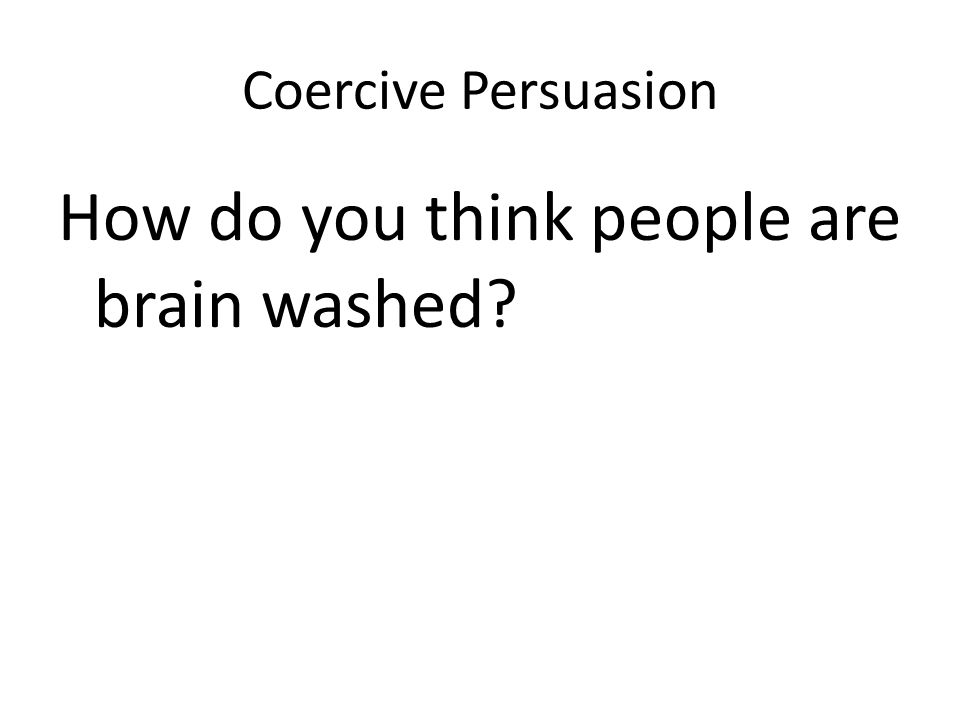 How do you think people are brain washed