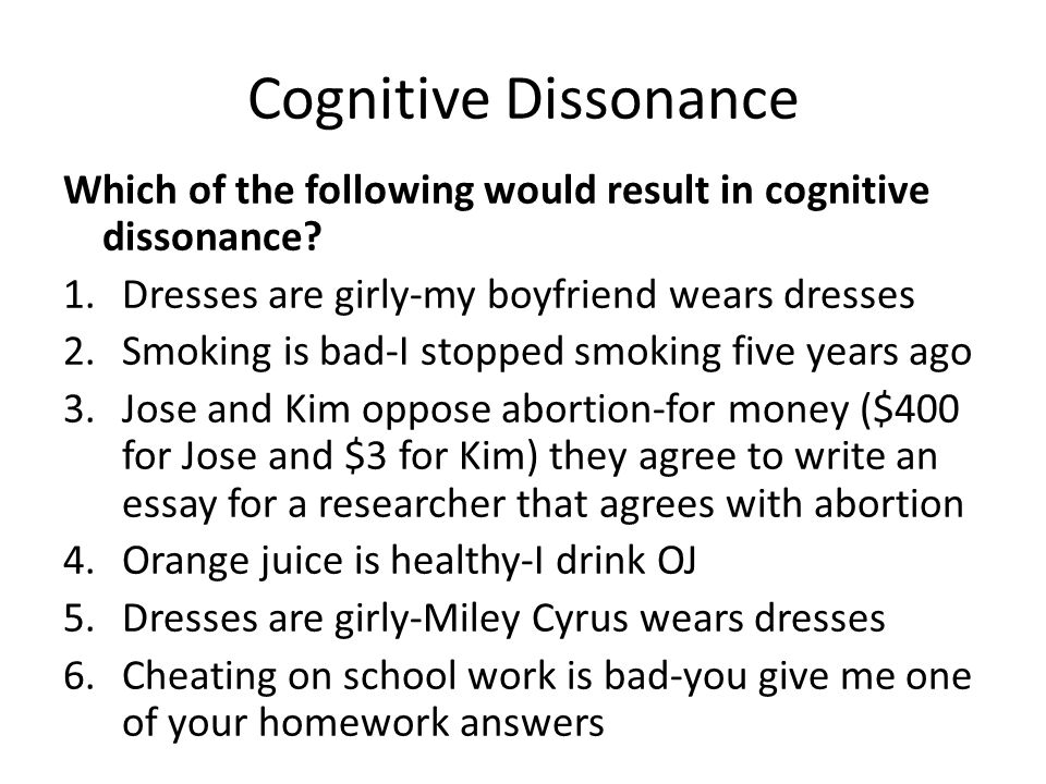 Cognitive Dissonance Which of the following would result in cognitive dissonance Dresses are girly-my boyfriend wears dresses.