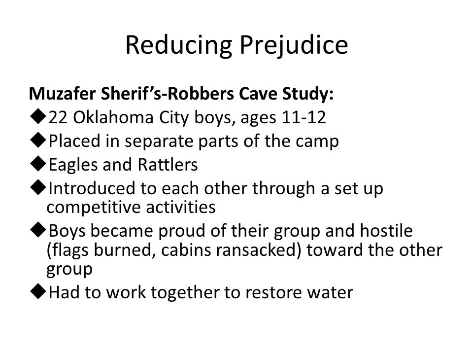 Reducing Prejudice Muzafer Sherif's-Robbers Cave Study: