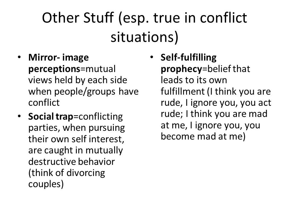 Other Stuff (esp. true in conflict situations)