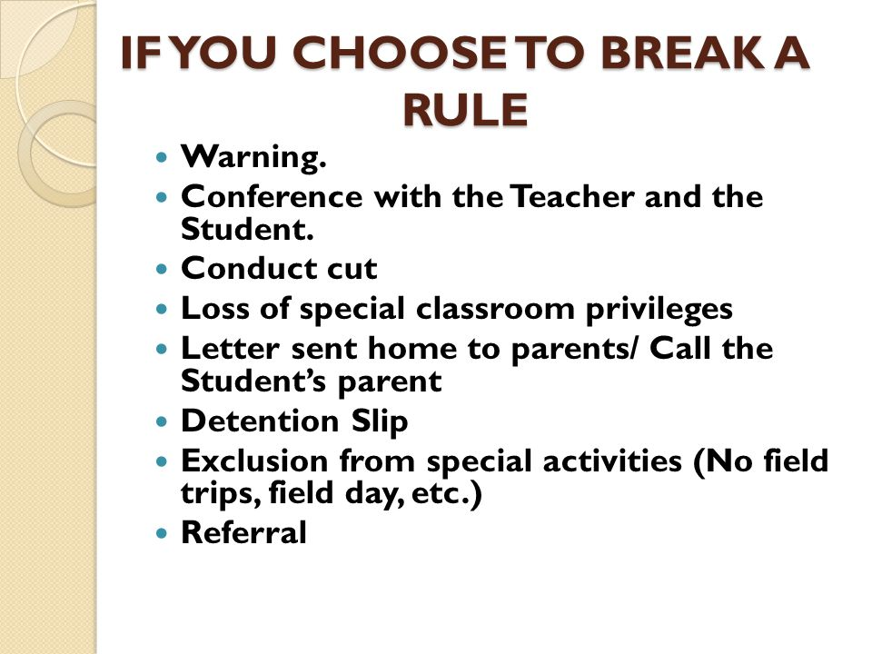 IF YOU CHOOSE TO BREAK A RULE