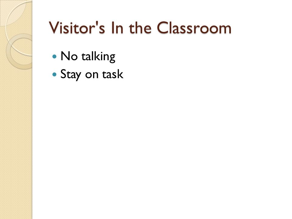 Visitor s In the Classroom