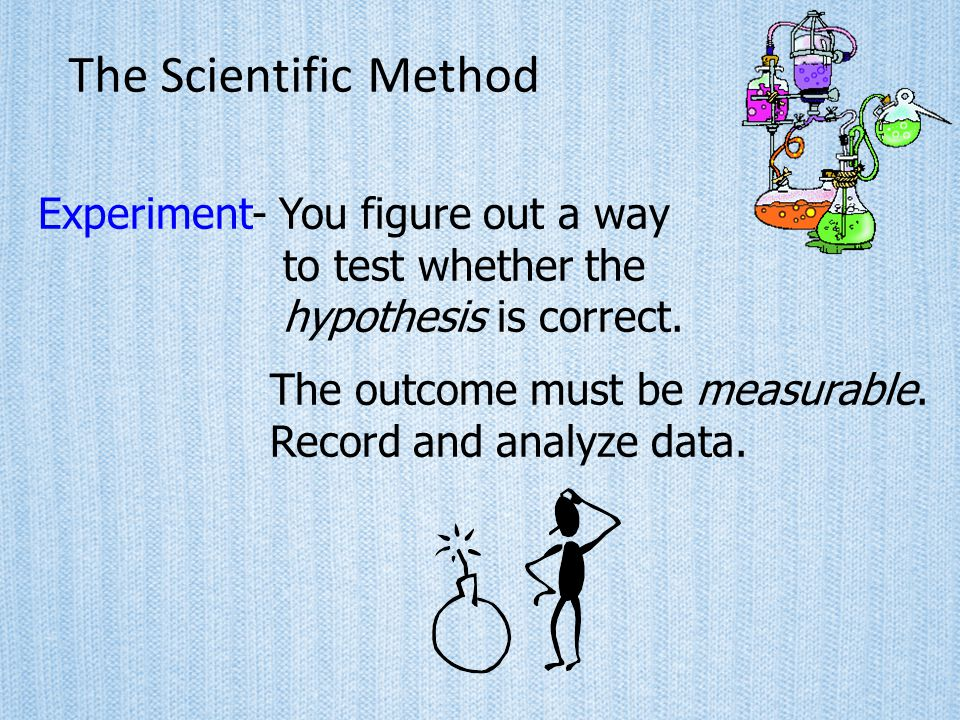 The Scientific Method Experiment- You figure out a way