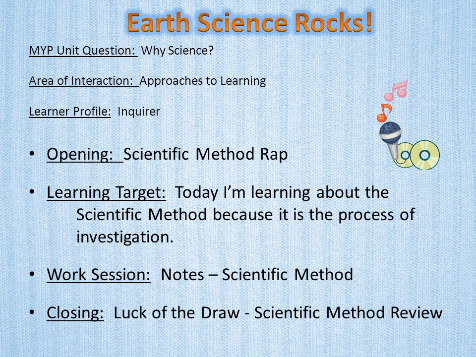 Earth Science Rocks! Opening: Scientific Method Rap