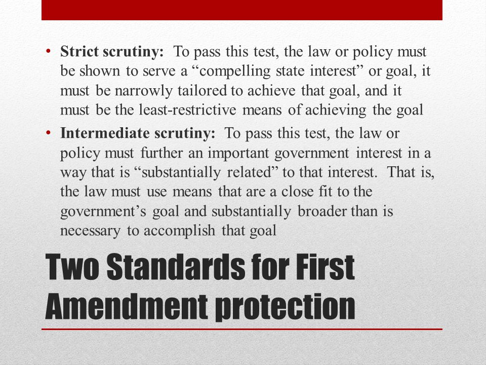 Two Standards for First Amendment protection