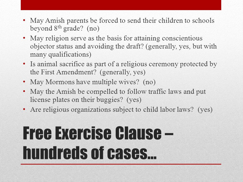 Free Exercise Clause – hundreds of cases…