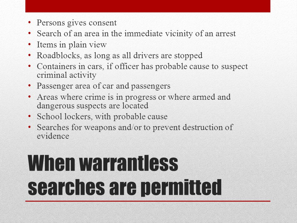 When warrantless searches are permitted
