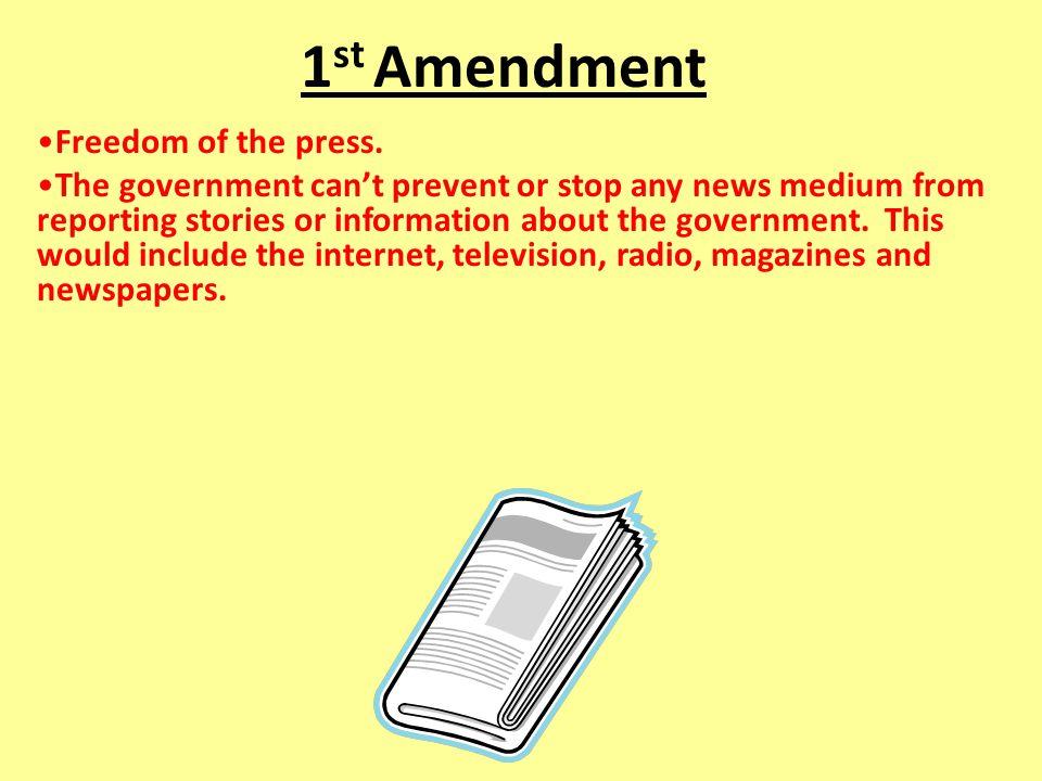 1st Amendment Freedom of the press.
