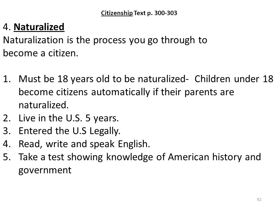 Naturalization is the process you go through to become a citizen.