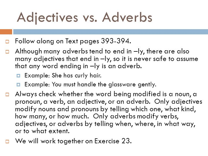 Adjectives vs. Adverbs Follow along on Text pages 393-394.