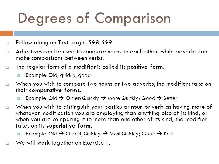 Degrees of Comparison Follow along on Text pages 598-599.