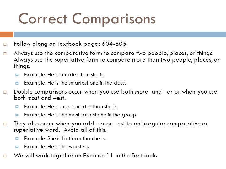 Correct Comparisons Follow along on Textbook pages 604-605.