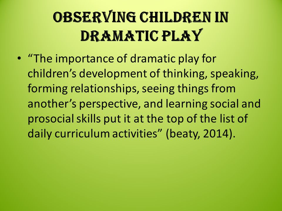 Observing Children in Dramatic Play
