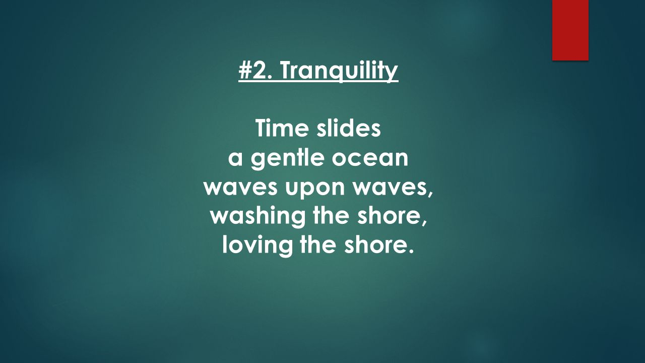 #2. Tranquility Time slides a gentle ocean waves upon waves, washing the shore, loving the shore.