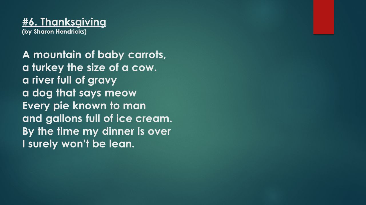 #6. Thanksgiving (by Sharon Hendricks) A mountain of baby carrots, a turkey the size of a cow.