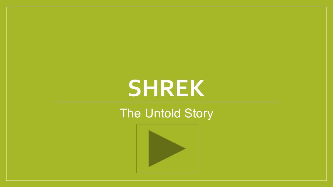SHREK The Untold Story