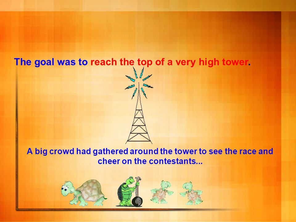 The goal was to reach the top of a very high tower.
