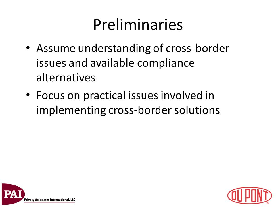 Preliminaries Assume understanding of cross-border issues and available compliance alternatives.