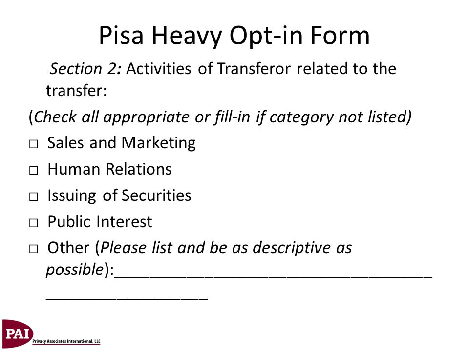 Pisa Heavy Opt-in Form Section 2: Activities of Transferor related to the transfer: (Check all appropriate or fill-in if category not listed)