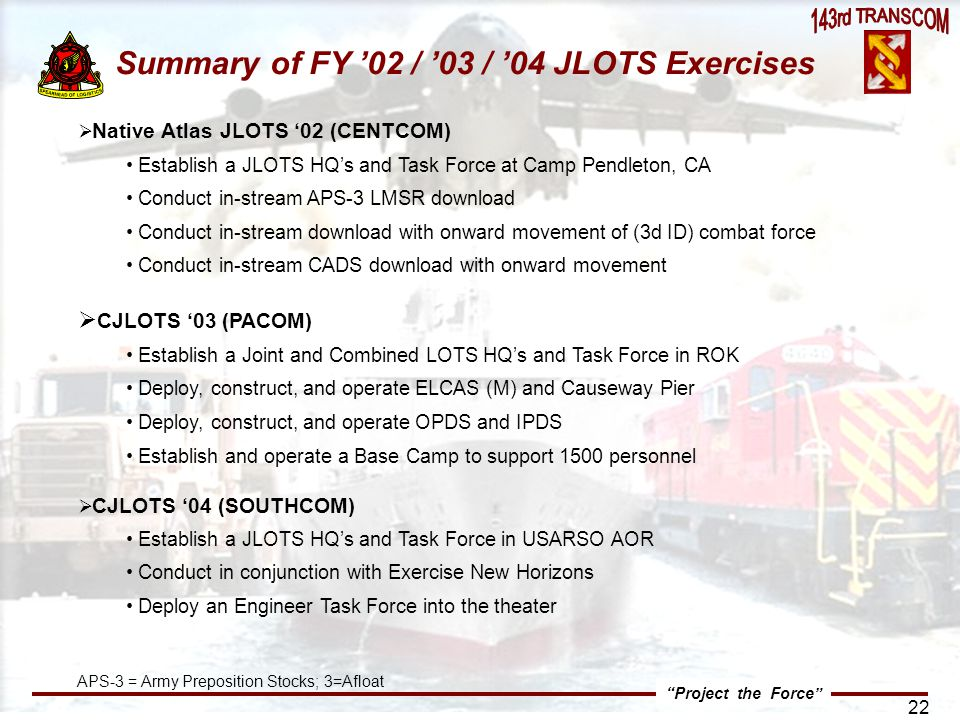 Summary of FY '02 / '03 / '04 JLOTS Exercises