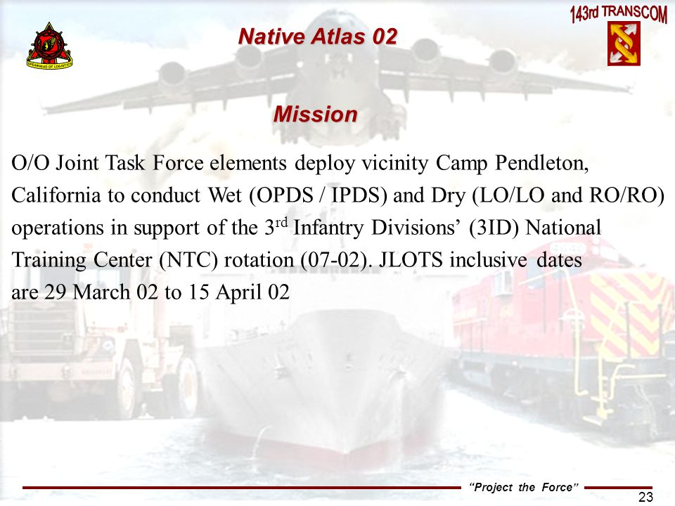 Native Atlas 02 Mission. O/O Joint Task Force elements deploy vicinity Camp Pendleton,