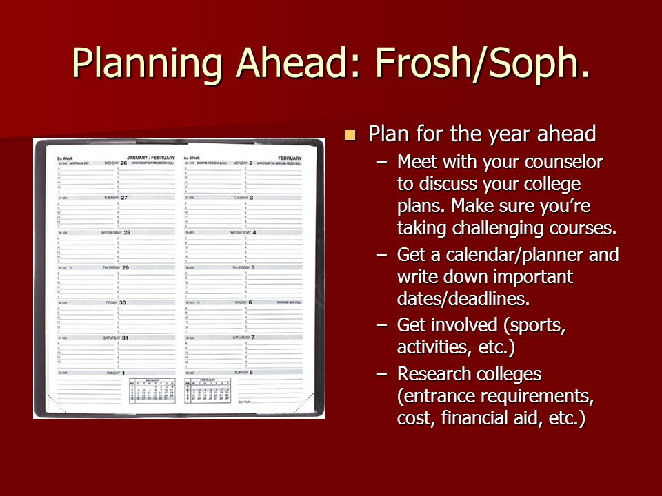 Planning Ahead: Frosh/Soph.