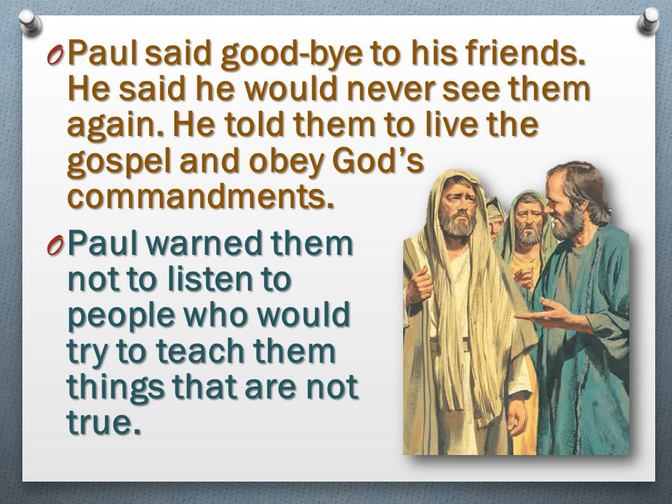 Paul said good-bye to his friends