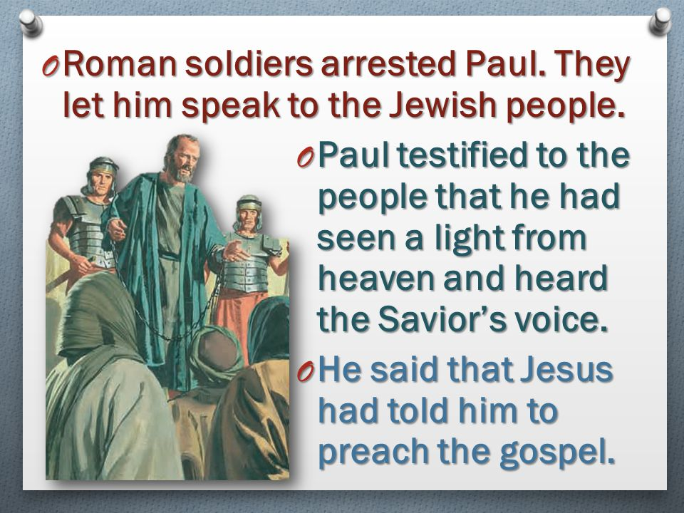 Roman soldiers arrested Paul. They let him speak to the Jewish people.