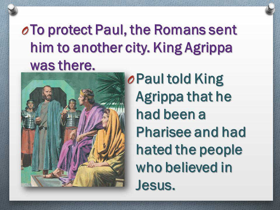 To protect Paul, the Romans sent him to another city