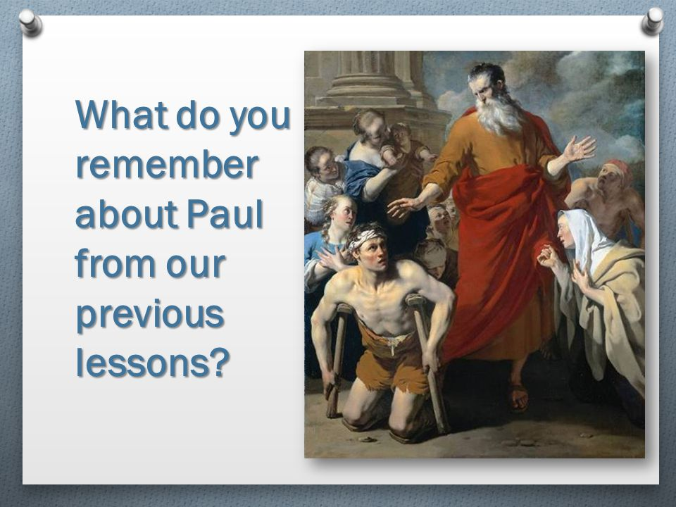 What do you remember about Paul from our previous lessons