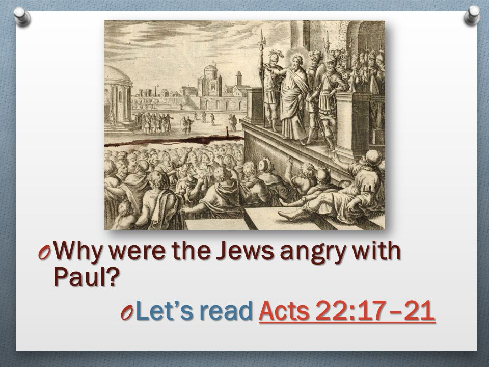 Why were the Jews angry with Paul