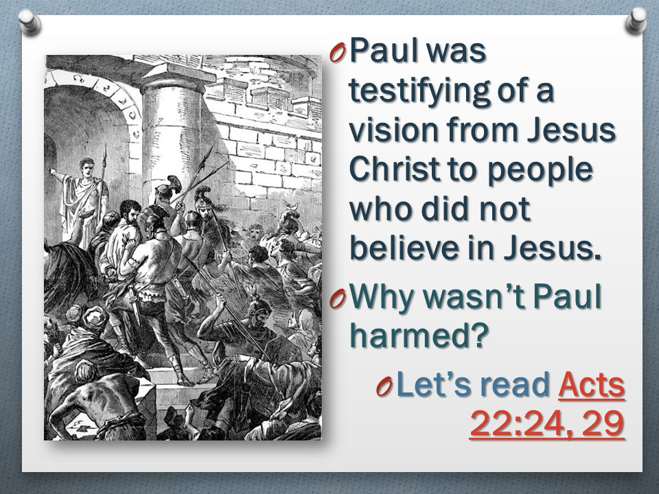Paul was testifying of a vision from Jesus Christ to people who did not believe in Jesus.