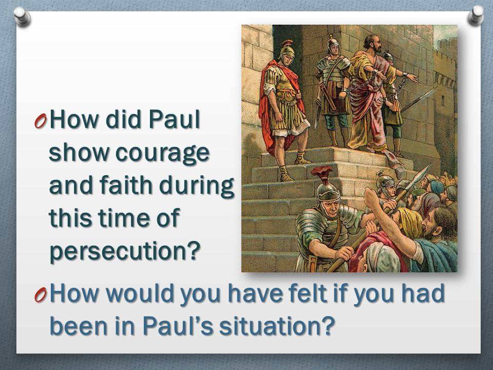How did Paul show courage and faith during this time of persecution