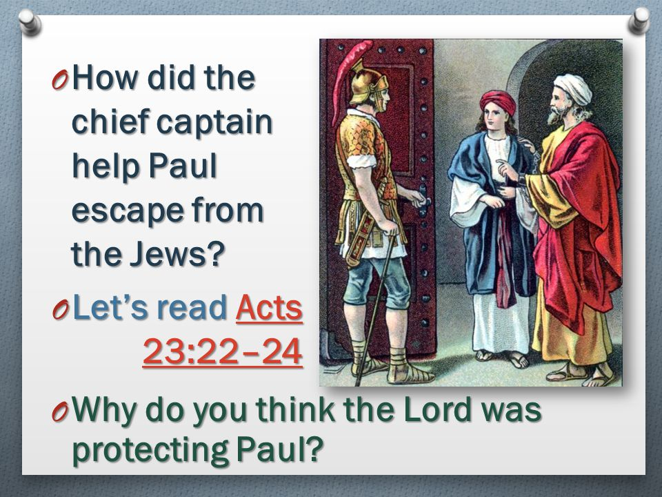 How did the chief captain help Paul escape from the Jews
