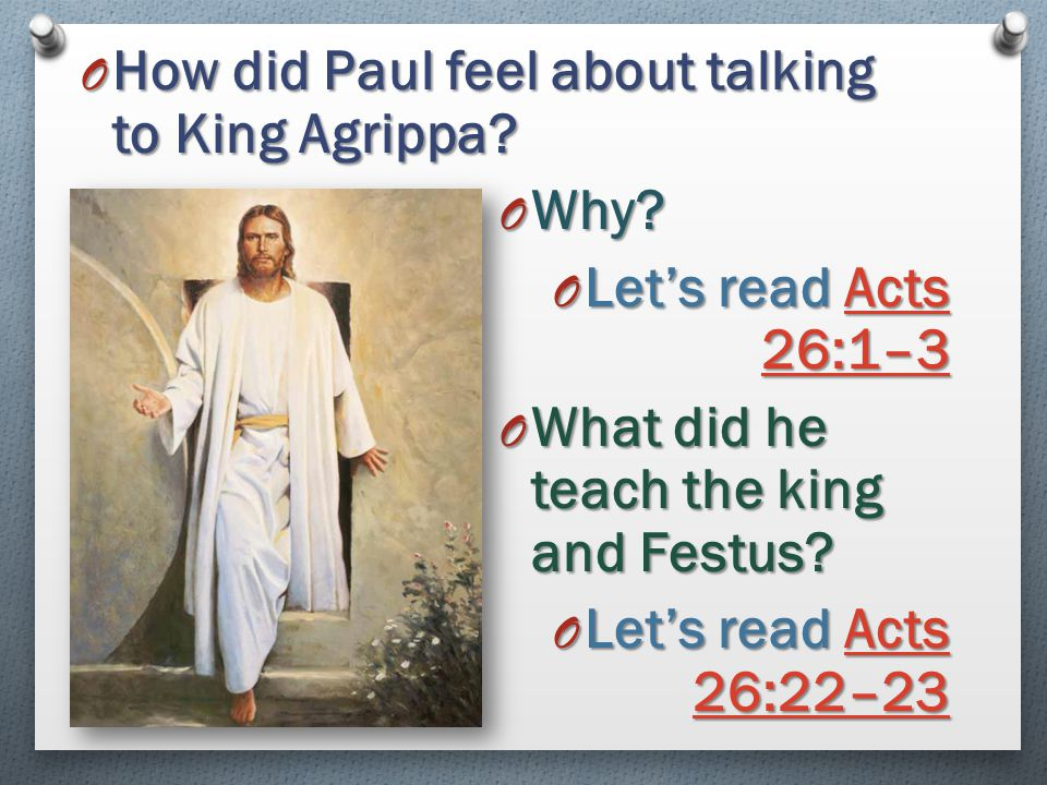 How did Paul feel about talking to King Agrippa