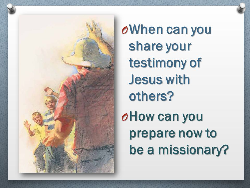 When can you share your testimony of Jesus with others