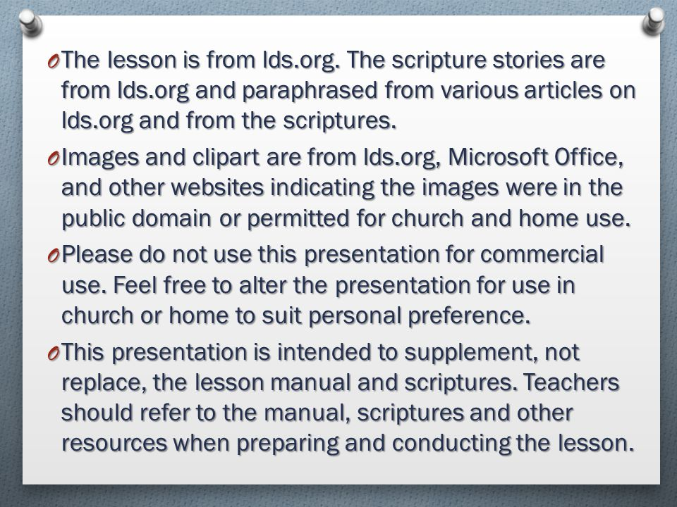 The lesson is from lds. org. The scripture stories are from lds