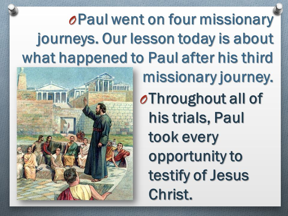 Paul went on four missionary journeys