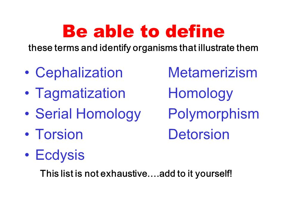 Be able to define these terms and identify organisms that illustrate them