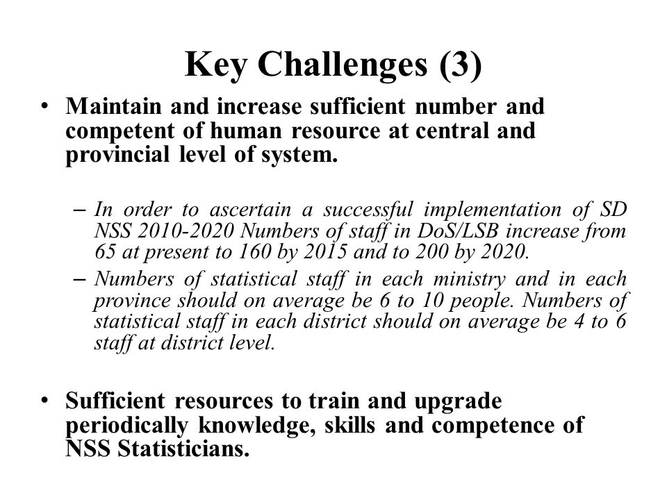 Key Challenges (3) Maintain and increase sufficient number and competent of human resource at central and provincial level of system.