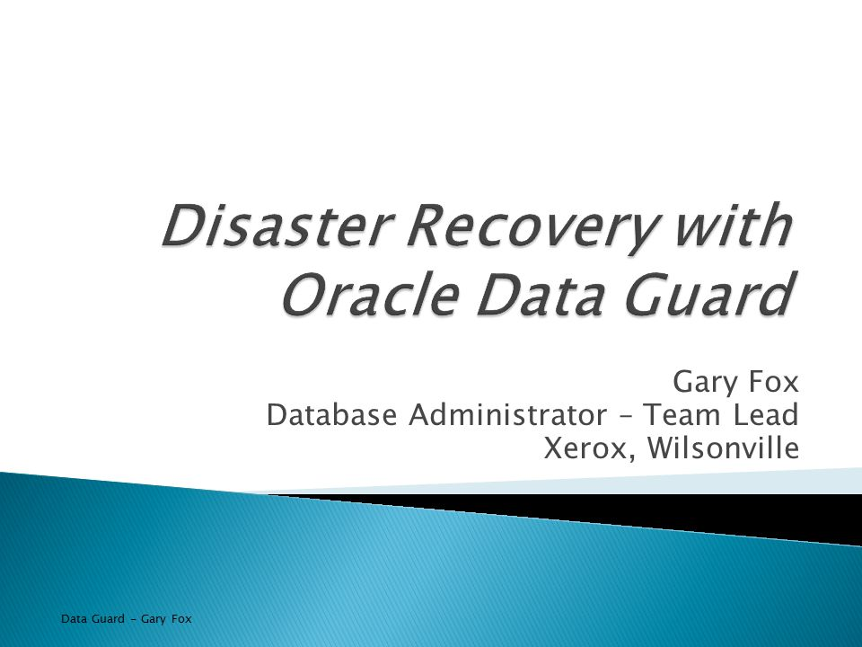Disaster Recovery with Oracle Data Guard