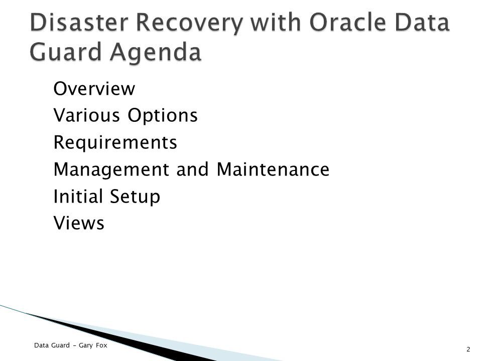 Disaster Recovery with Oracle Data Guard Agenda